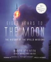Cover image for Eight years to the moon : the history of the Apollo missions