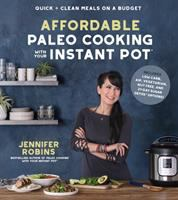 Cover image for Affordable paleo cooking with your instant pot : quick + clean meals on a budget