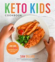 Cover image for The keto kids cookbook : low-carb, high-fat meals your whole family will love!