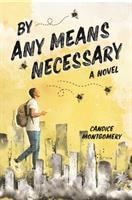 Cover image for By any means necessary : a novel