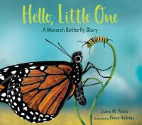 Cover image for Hello, little one : a monarch butterfly story