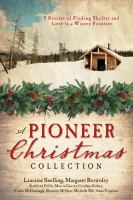 Cover image for A pioneer Christmas collection 9 stories of finding shelter and love in a wintry frontier