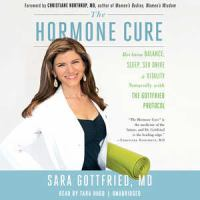 Cover image for The hormone cure : reclaim balance, sleep, sex drive & vitality naturally with the Gottfried protocol