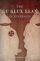 Cover image for The Ku Klux Klan in Minnesota