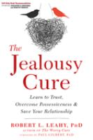 Cover image for The jealousy cure : learn to trust, overcome possessiveness & save your relationship