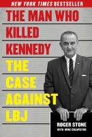 Cover image for The man who killed Kennedy : the case against LBJ
