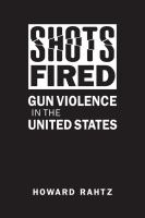 Cover image for Shots fired : gun violence in the United States
