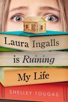 Cover image for Laura Ingalls is ruining my life