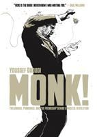 Cover image for Monk! : Thelonious, Pannonica, and the friendship behind a musical revolution