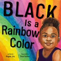 Cover image for Black is a rainbow color