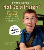 Cover image for Not so different : what you really want to ask about having a disability