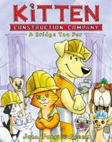 Cover image for Kitten construction company : a bridge too fur