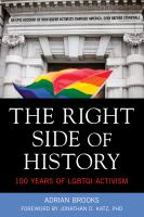 Cover image for The right side of history : 100 years of revolutionary LGBTQI activism