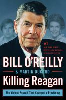 Cover image for Killing Reagan : the violent assault that changed a presidency