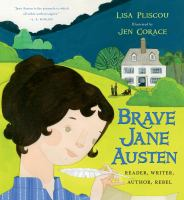 Cover image for Brave Jane Austen : reader, writer, author, rebel