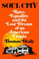 Cover image for Soul City : race, equality, and the lost dream of an American utopia