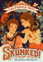 Cover image for Skunked! : Calpurnia Tate, girl vet