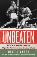Cover image for Unbeaten : Rocky Marciano's fight for perfection in a crooked world