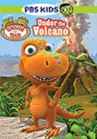 Cover image for Dinosaur train. Under the volcano.