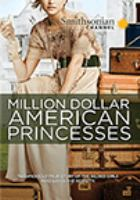 Cover image for Million dollar American princesses : the complete series