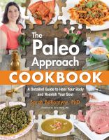 Cover image for The Paleo Approach cookbook : a detailed guide to heal your body and nourish your soul