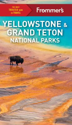 Cover image for Frommer's Yellowstone and Grand Teton national parks