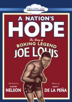 Cover image for A nation's hope : the story of boxing legend Joe Louis