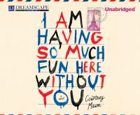 Cover image for I am having so much fun here without you