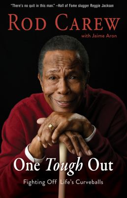 Cover image for Rod Carew : One Tough Out: Fighting Off Life's Curveballs