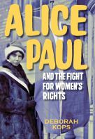 Cover image for Alice Paul and the fight for women's rights : from the vote to the equal rights amendment