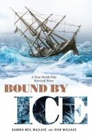 Cover image for Bound by ice : a true North Pole survival story
