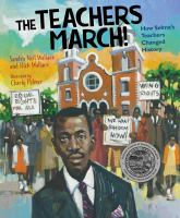 Cover image for The teachers march! : how Selma's teachers changed history