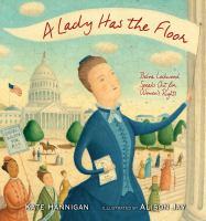 Cover image for A lady has the floor : Belva Lockwood speaks out for women's rights