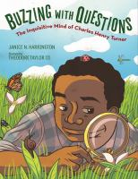 Cover image for Buzzing with questions : the inquisitive mind of Charles Henry Turner