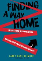Cover image for Finding a way home : Mildred and Richard Loving and the fight for marriage equality
