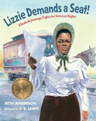 Cover image for Lizzie demands a seat! : Elizabeth Jennings fights for streetcar rights