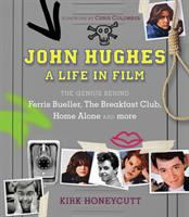 Cover image for John Hughes : a life in film