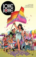 Cover image for Love is love : a comic book anthology to benefit the survivors of the Orlando Pulse shooting