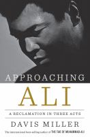 Cover image for Approaching Ali : a reclamation in three acts