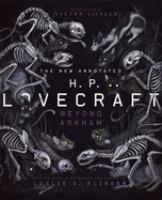 Cover image for The new annotated H.P. Lovecraft : beyond Arkham