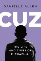 Cover image for Cuz : or, the life and times of Michael A.