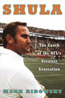 Cover image for Shula : the coach of the NFL's greatest generation