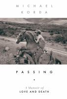 Cover image for Passing : a memoir of love and death