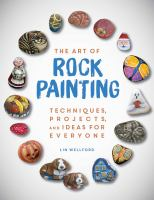 Cover image for The art of rock painting : techniques, projects, and ideas for everyone