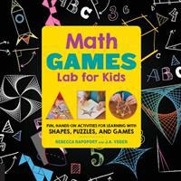 Cover image for Math lab for kids : fun, hands-on activities for learning with shapes, puzzles, and games