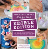 Cover image for Kitchen science lab for kids : 52 mouth-watering recipes, and the everyday science that makes them taste amazing