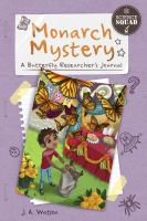 Cover image for Monarch mystery : a butterfly researcher's journal