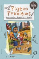 Cover image for Pigeon problems : an urban bird researcher's journal