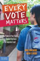 Cover image for Every vote matters : the power of your voice, from student elections to the Supreme Court