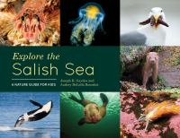 Cover image for Explore the Salish Sea : a nature guide for kids